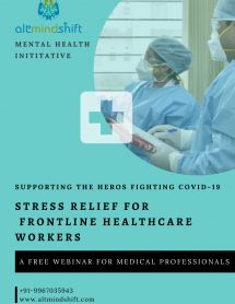 COVID Stress Relief Webinar - Frontline Healthcare Workers - AltMindShift